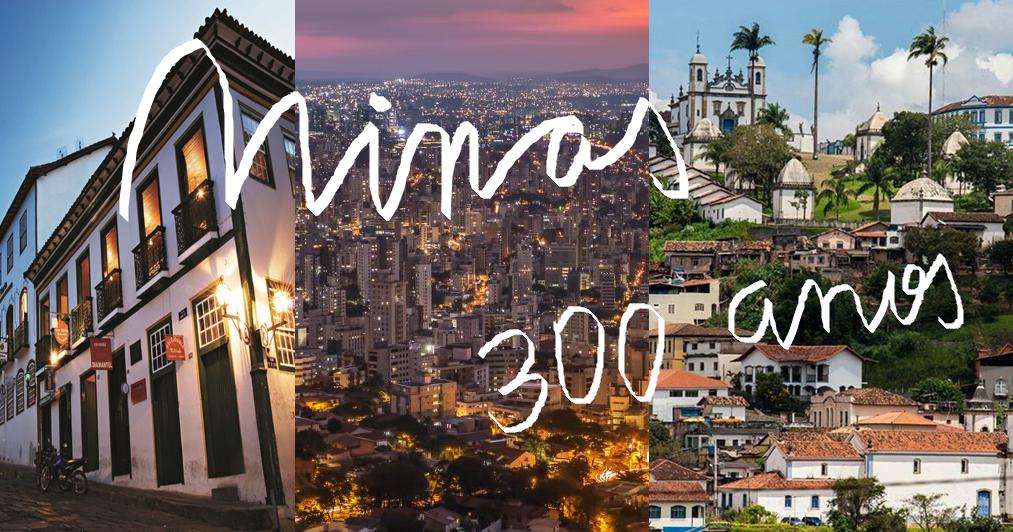 Minas Gerais completou 300 anos